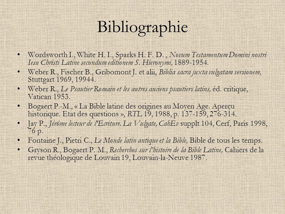 Bibliographie Wordsworth I., White H. I., Sparks H. F. D., Novum Testamentum Domini nostri Iesu Christi Latine secundum editionem S. Hieronymi, 1889-1