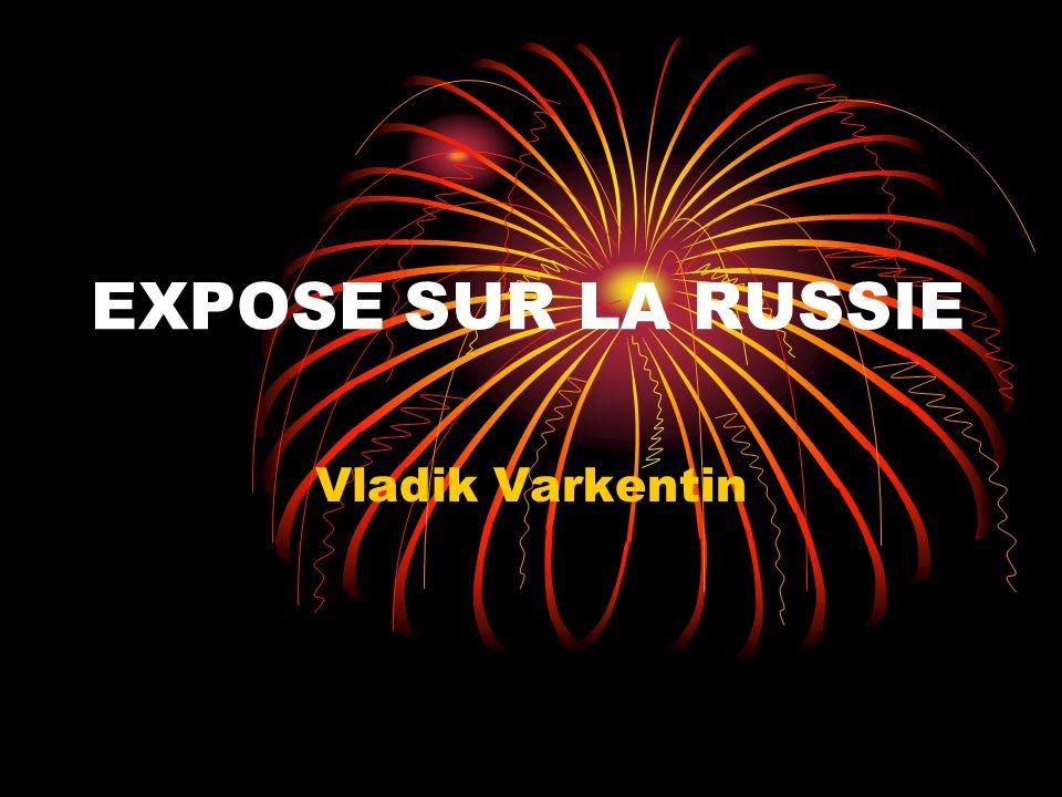 EXPOSE SUR LA RUSSIE Vladik Varkentin