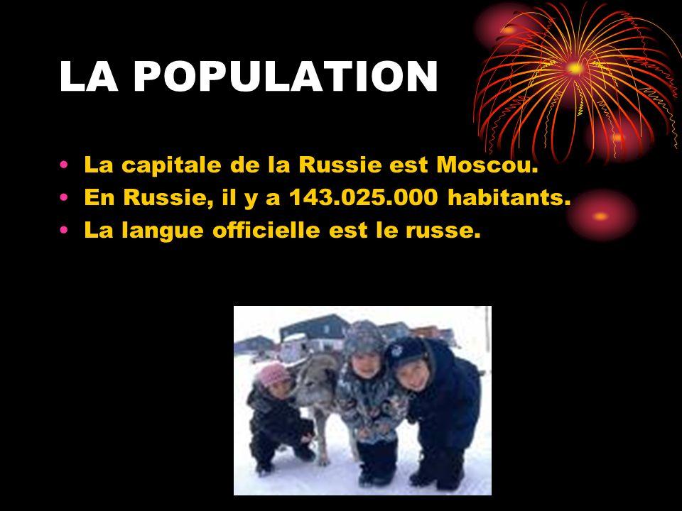 LA POPULATION La capitale de la Russie est Moscou. En Russie, il y a 143.025.000 habitants. La langue officielle est le russe.