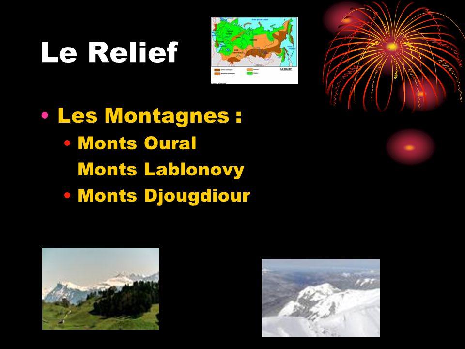 Le Relief Les Montagnes : Monts Oural Monts Lablonovy Monts Djougdiour