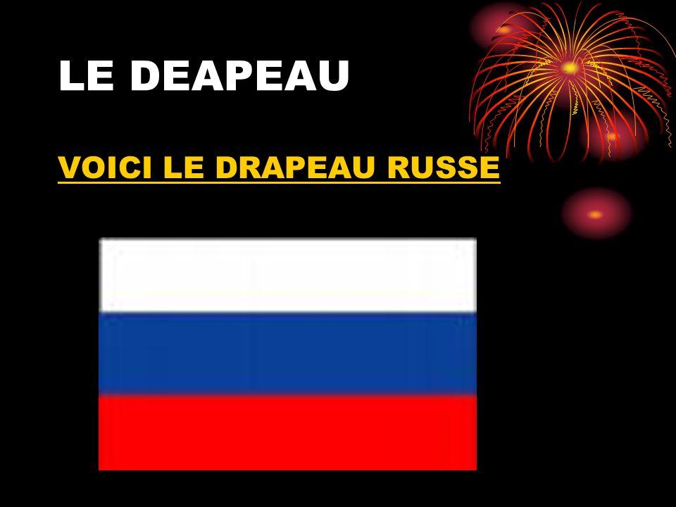 LE DEAPEAU VOICI LE DRAPEAU RUSSE