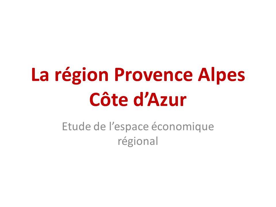La région Provence Alpes Côte dAzur Etude de lespace économique régional