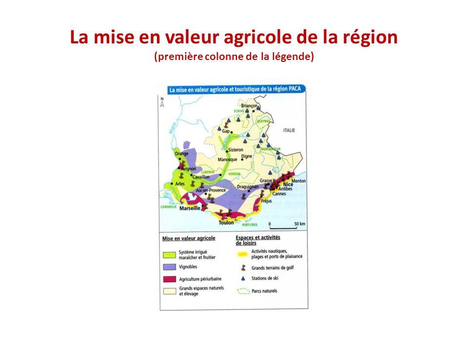 La mise en valeur agricole de la région (première colonne de la légende)