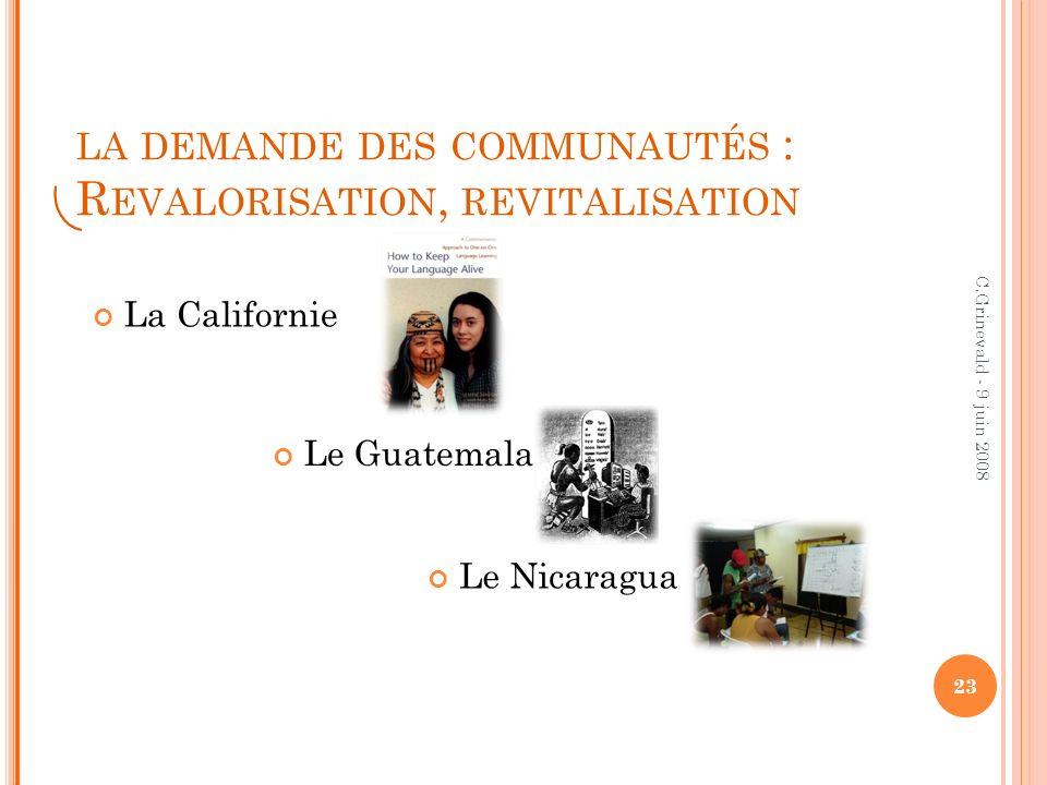 24 C.Grinevald - 9 juin 2008 1992 : les derniers locuteurs des langues de Californie Los Angeles San Francisco Sacramento San Diego Revalorisation, revitalisation