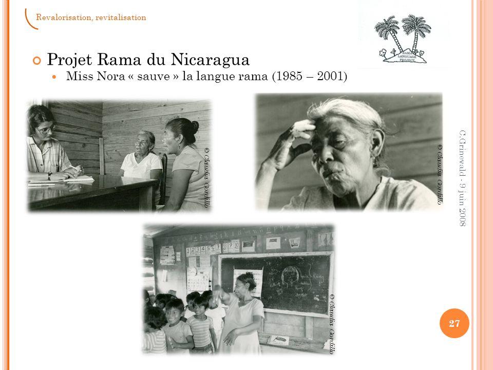 2008 : Une langue rama pour la défense du territoire Rama 28 C.Grinevald - 9 juin 2008 Revalorisation, revitalisation URACCAN Bluefields Nicaragua Mai 2008