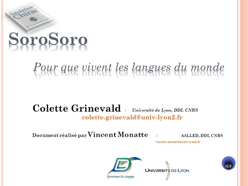 Colette Grinevald -Université de Lyon, DDL CNRS Document réalisé par Vincent Monatte -AALLED, DDL CNRS colette.grinevald@univ-lyon2.fr vincent.monatte