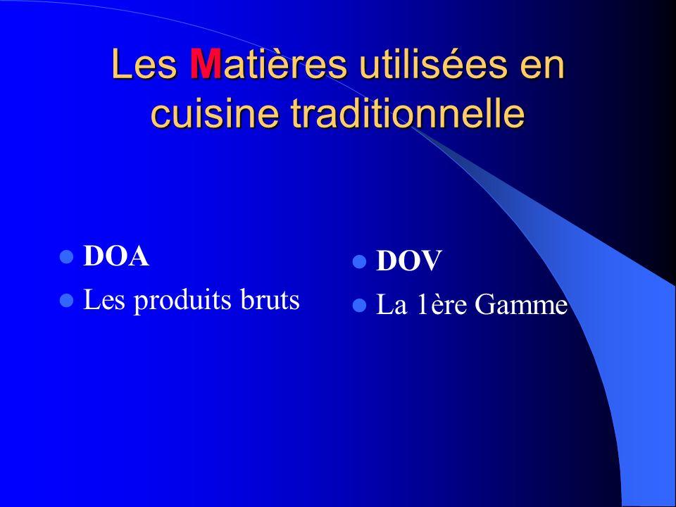 Les Matières utilisées en cuisine traditionnelle DOA Les produits bruts DOV La 1ère Gamme