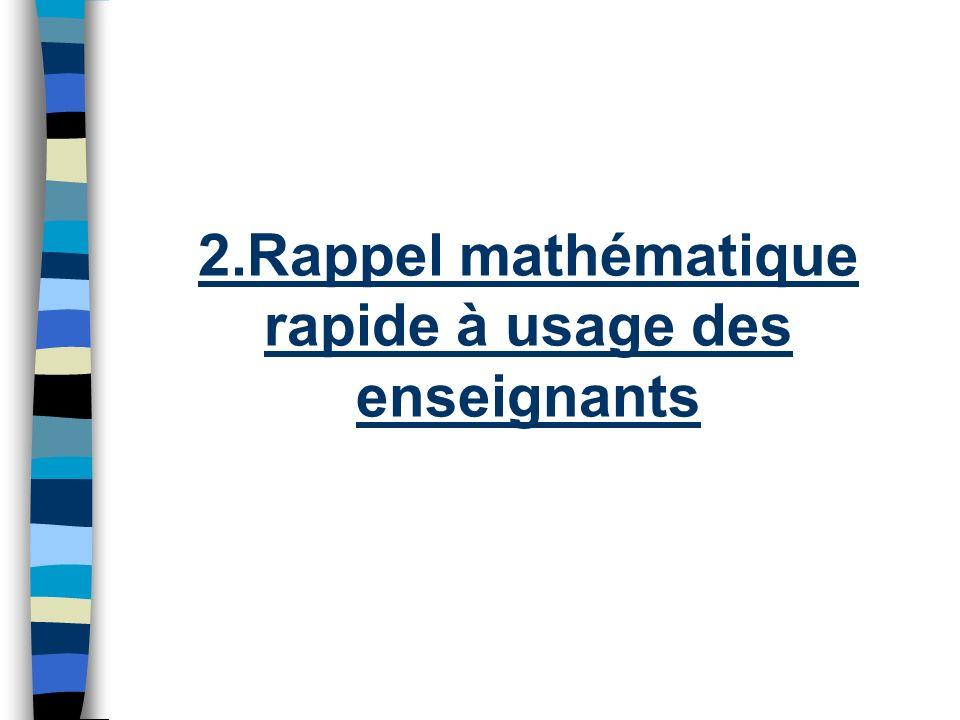 2.Rappel mathématique rapide à usage des enseignants