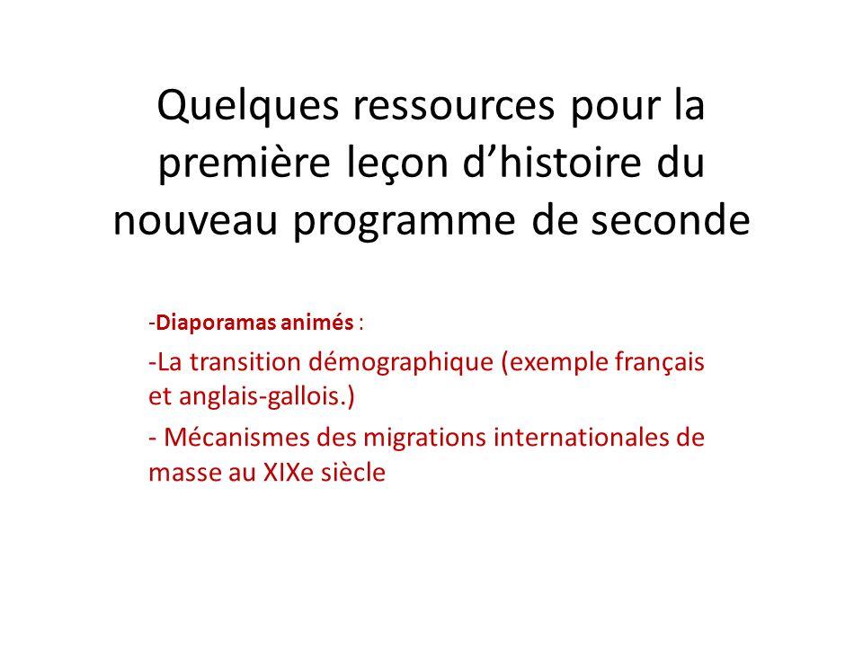 Quelques ressources pour la première leçon dhistoire du nouveau programme de seconde -Diaporamas animés : -La transition démographique (exemple frança