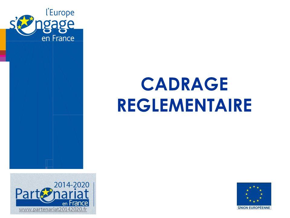 CADRAGE REGLEMENTAIRE www.partenariat20142020.fr