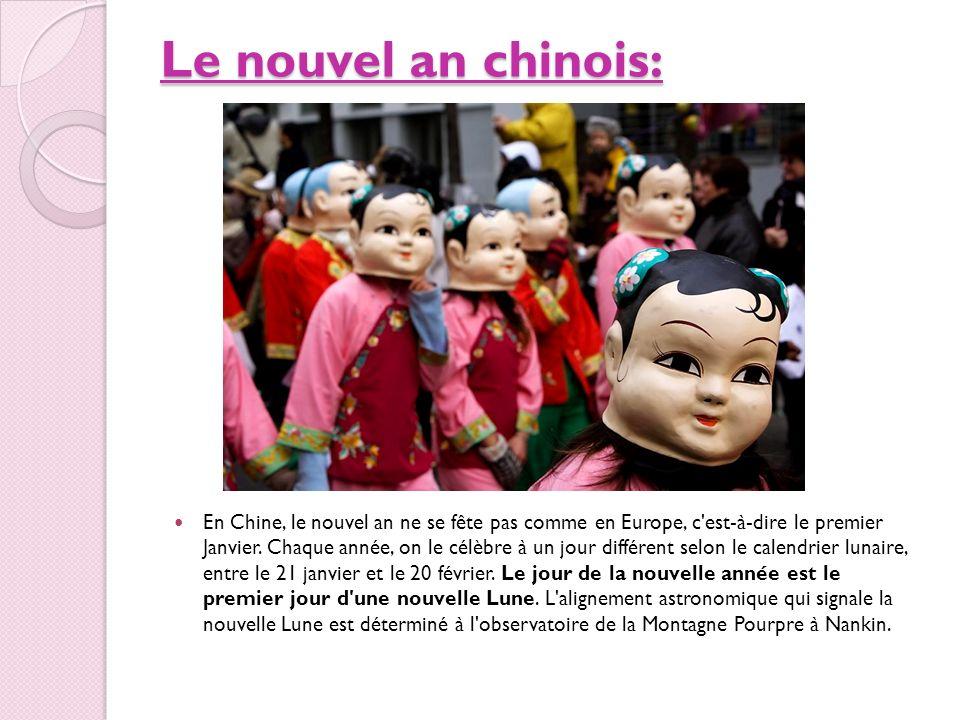 Le nouvel an chinois: En Chine, le nouvel an ne se fête pas comme en Europe, c'est-à-dire le premier Janvier. Chaque année, on le célèbre à un jour di