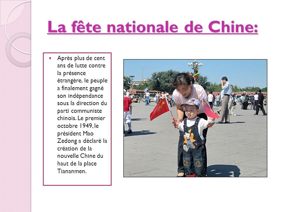La fête nationale de Chine: Après plus de cent ans de lutte contre la présence étrangère, le peuple a finalement gagné son indépendance sous la direct