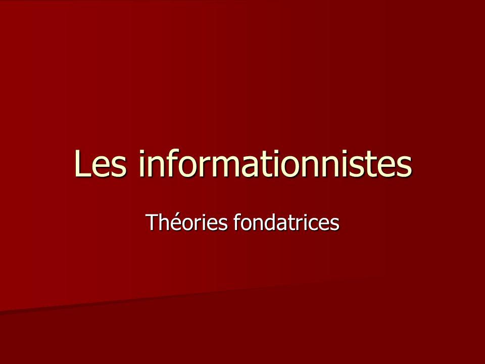 Les informationnistes Théories fondatrices