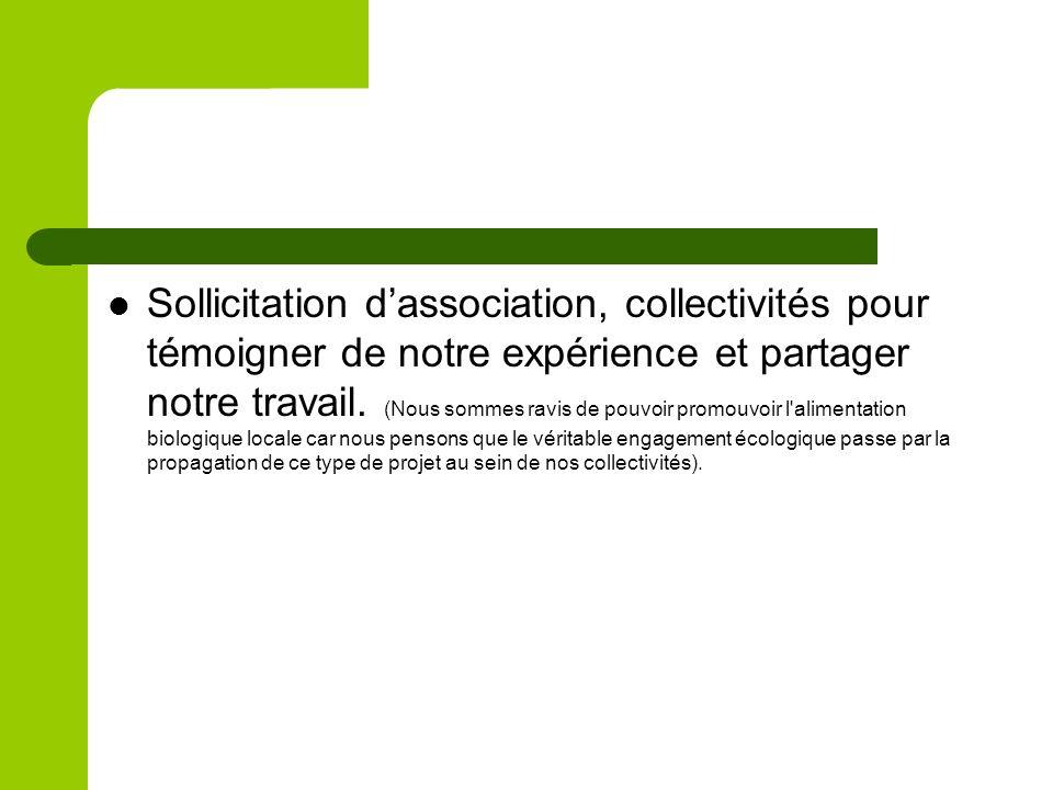 Sollicitation dassociation, collectivités pour témoigner de notre expérience et partager notre travail.
