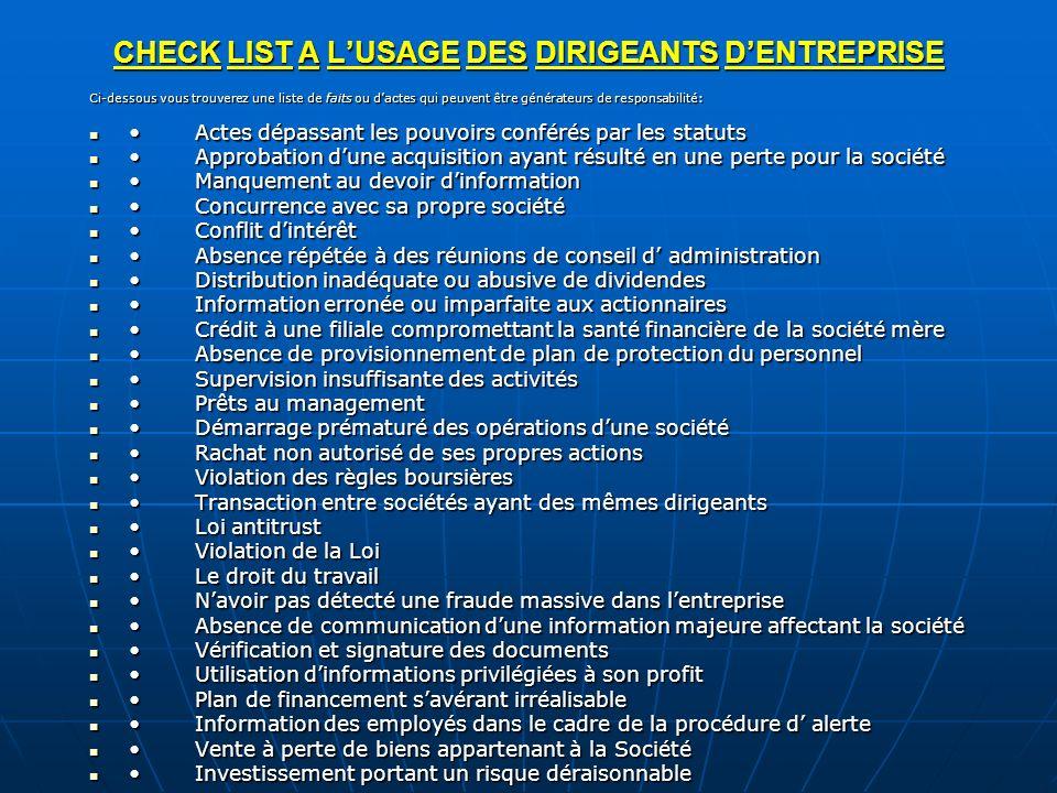 CHECK LIST A LUSAGE DES DIRIGEANTS DENTREPRISE Ci-dessous vous trouverez une liste de faits ou dactes qui peuvent être générateurs de responsabilité: