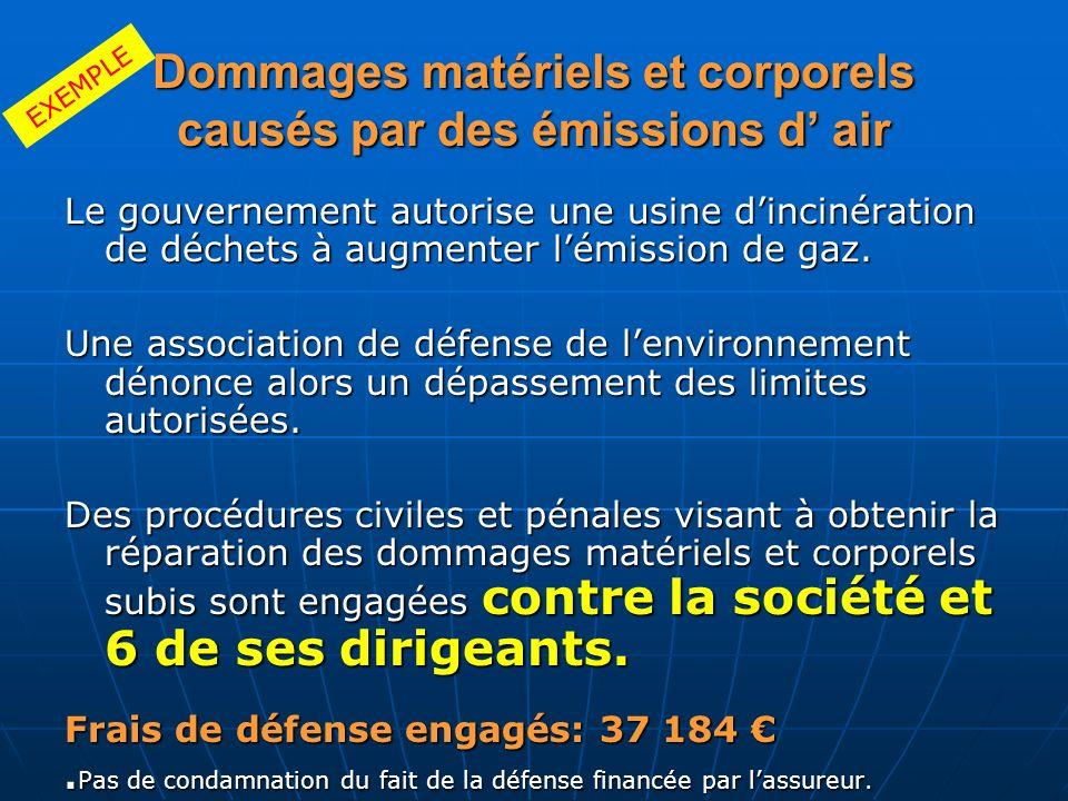 Dommages matériels et corporels causés par des émissions d air Le gouvernement autorise une usine dincinération de déchets à augmenter lémission de ga