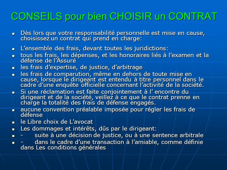 CONSEILS pour bien CHOISIR un CONTRAT Dès lors que votre responsabilité personnelle est mise en cause, choisissez un contrat qui prend en charge: Dès