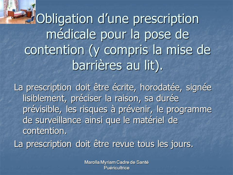 Marolla Myriam Cadre de Santé Puéricultrice Obligation dune prescription médicale pour la pose de contention (y compris la mise de barrières au lit).