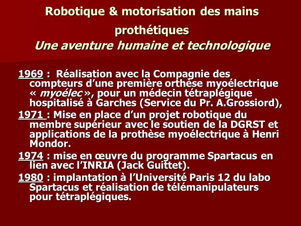 Robotique & motorisation des mains prothétiques Une aventure humaine et technologique 1969 : Réalisation avec la Compagnie des compteurs dune première