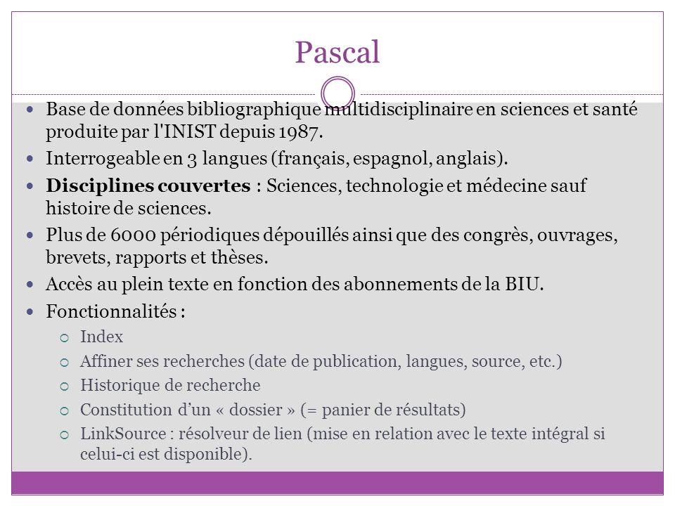 Pascal Base de données bibliographique multidisciplinaire en sciences et santé produite par l'INIST depuis 1987. Interrogeable en 3 langues (français,