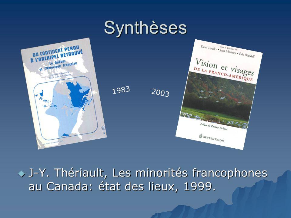 Synthèses J-Y. Thériault, Les minorités francophones au Canada: état des lieux, 1999. J-Y. Thériault, Les minorités francophones au Canada: état des l