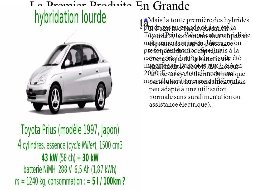 La Premier Produite En Grande Série Et Toyota Il s'agit là d'une hybridation « lourde », les moteurs thermiques et électriques étant de puissance comp