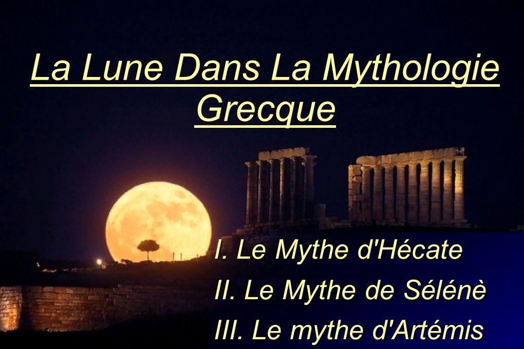 Le Mythe d Hécate - représente la nouvelle lune et symbolise la mort - déesse tricéphale: trois têtes (une de lion, une de chien, et une de jument); symbole des trois phases de la Lune (croissante, pleine, et décroissante), des trois phases de la vie (croissance, décroissance, disparition) des trois domaines où elle règne: la terre, la mer et le ciel.