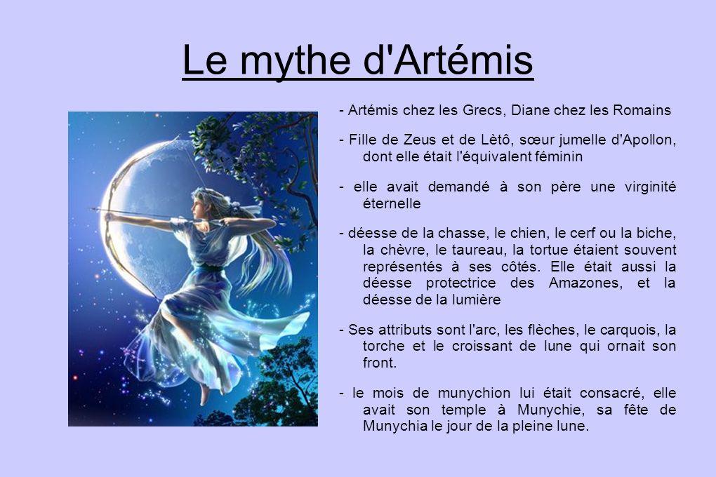 Le mythe d'Artémis - Artémis chez les Grecs, Diane chez les Romains - Fille de Zeus et de Lètô, sœur jumelle d'Apollon, dont elle était l'équivalent f