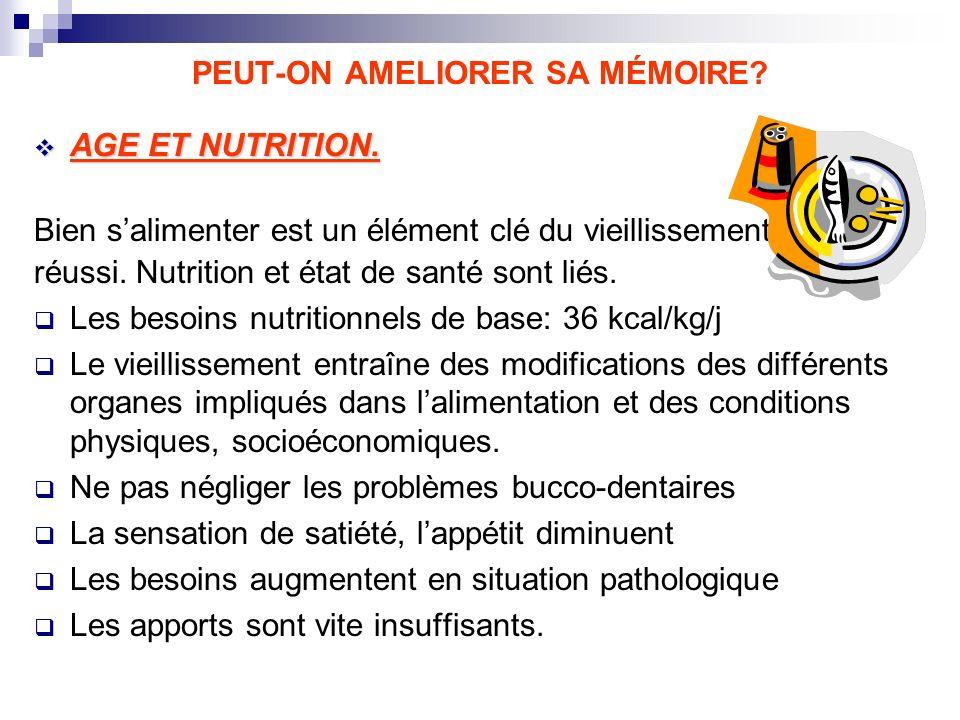 PEUT-ON AMELIORER SA MÉMOIRE? AGE ET NUTRITION. AGE ET NUTRITION. Bien salimenter est un élément clé du vieillissement réussi. Nutrition et état de sa