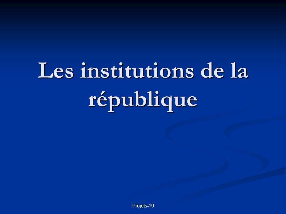 Projets-19 Les institutions de la république