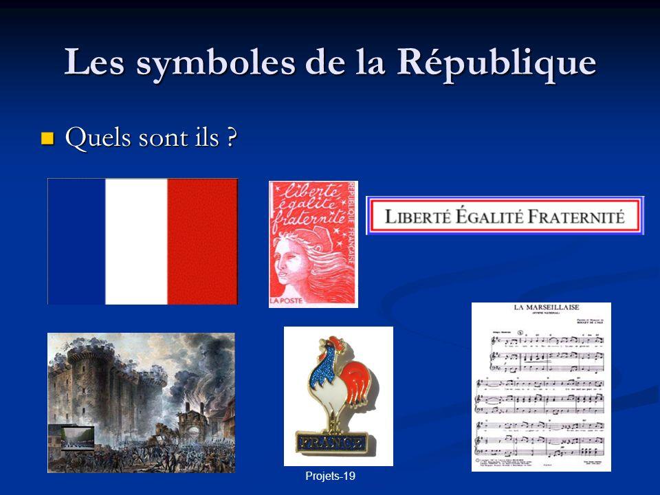 Projets-19 Les symboles de la République Quels sont ils ? Quels sont ils ?