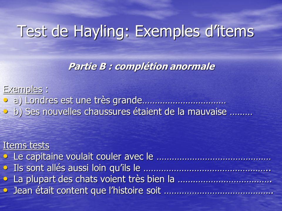 Test de Hayling: Exemples ditems Partie B : complétion anormale Exemples : Exemples : a) Londres est une très grande…………………………… a) Londres est une trè