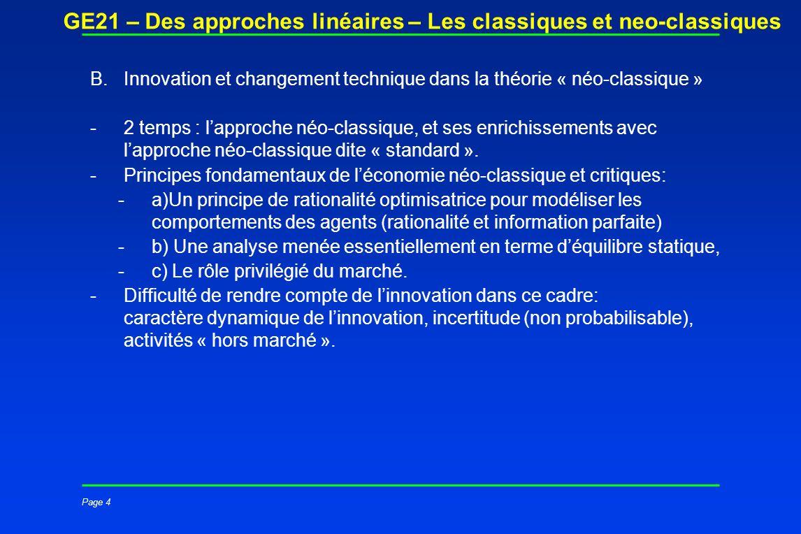 Page 4 GE21 – Des approches linéaires – Les classiques et neo-classiques B.Innovation et changement technique dans la théorie « néo-classique » -2 tem
