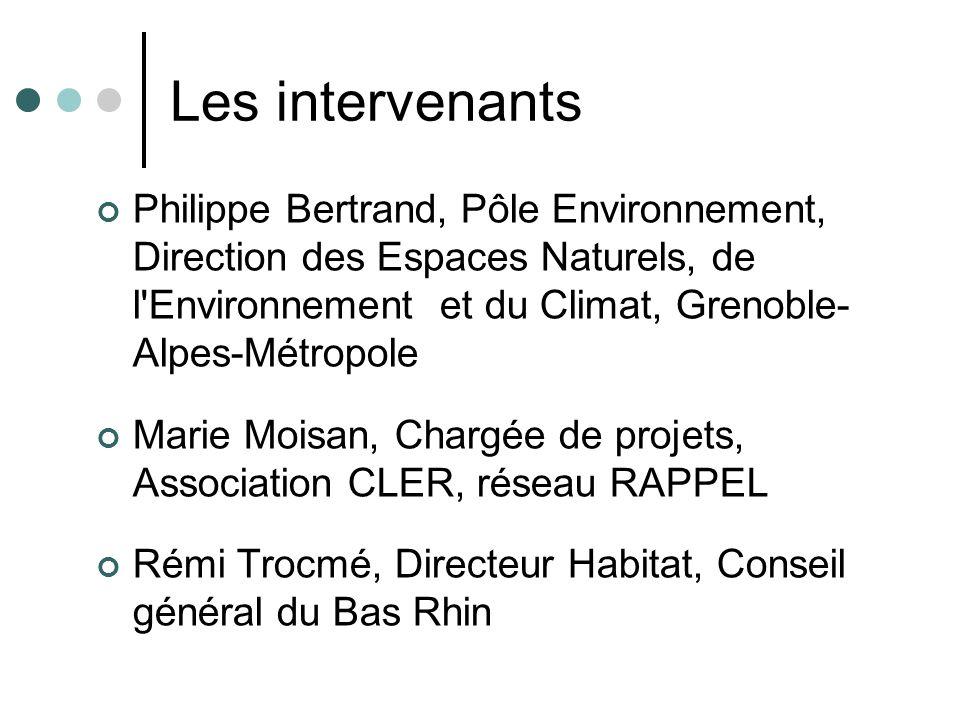 Les intervenants Philippe Bertrand, Pôle Environnement, Direction des Espaces Naturels, de l'Environnement et du Climat, Grenoble- Alpes-Métropole Mar