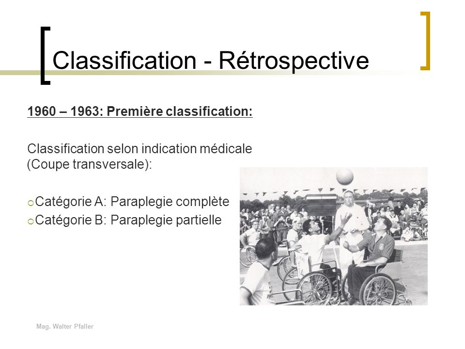 Mag. Walter Pfaller Classification - Rétrospective 1960 – 1963: Première classification: Classification selon indication médicale (Coupe transversale)