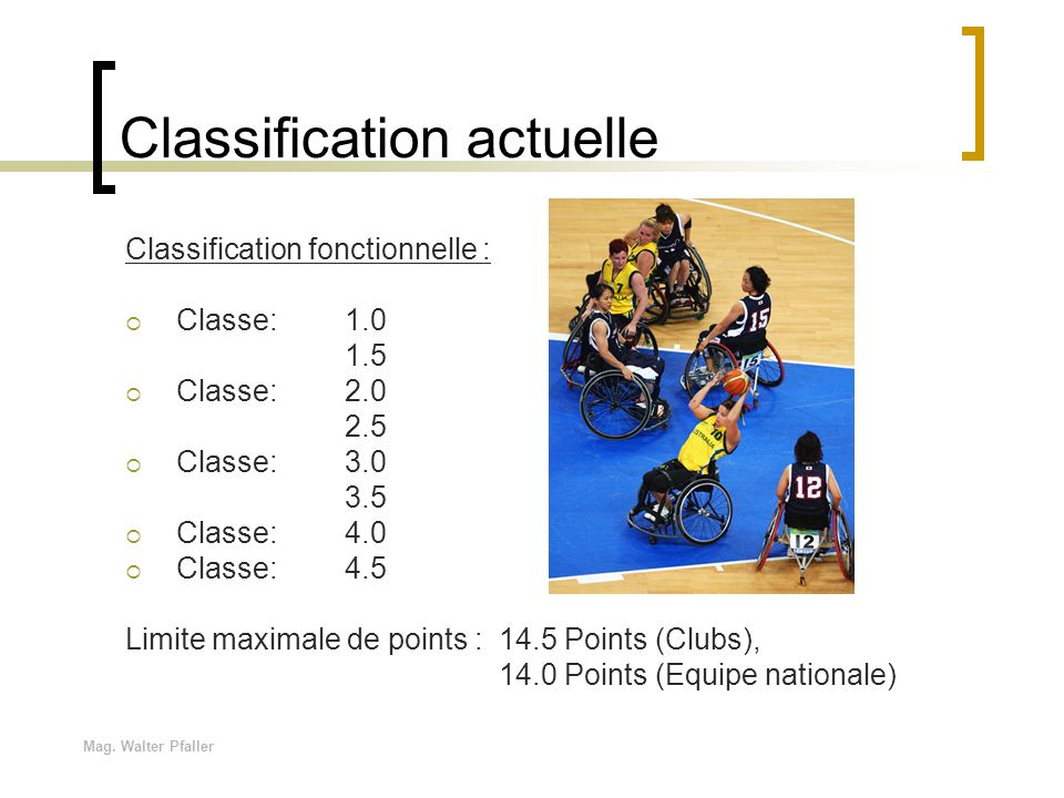 Mag. Walter Pfaller Classification actuelle Classification fonctionnelle : Classe: 1.0 1.5 Classe:2.0 2.5 Classe:3.0 3.5 Classe:4.0 Classe:4.5 Limite