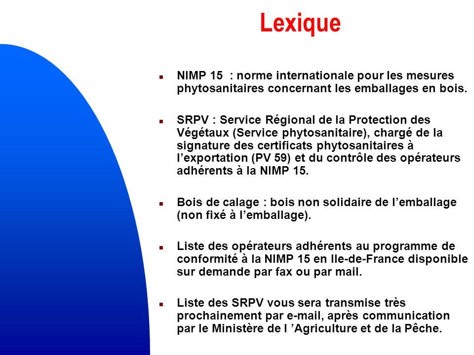 Lexique n NIMP 15 : norme internationale pour les mesures phytosanitaires concernant les emballages en bois.