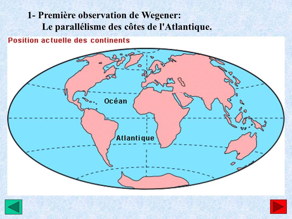 1- Première observation de Wegener: Le parallélisme des côtes de l'Atlantique.