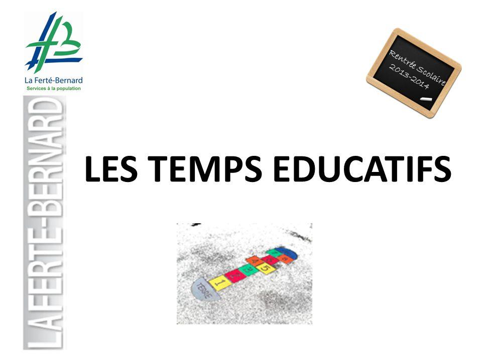 LES TEMPS EDUCATIFS Rentrée Scolaire 2013-2014