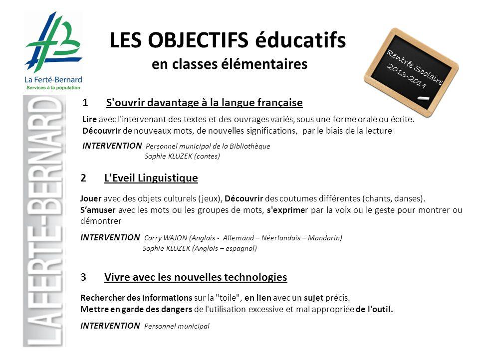 Rentrée Scolaire 2013-2014 LES OBJECTIFS éducatifs en classes élémentaires 3Vivre avec les nouvelles technologies Rechercher des informations sur la