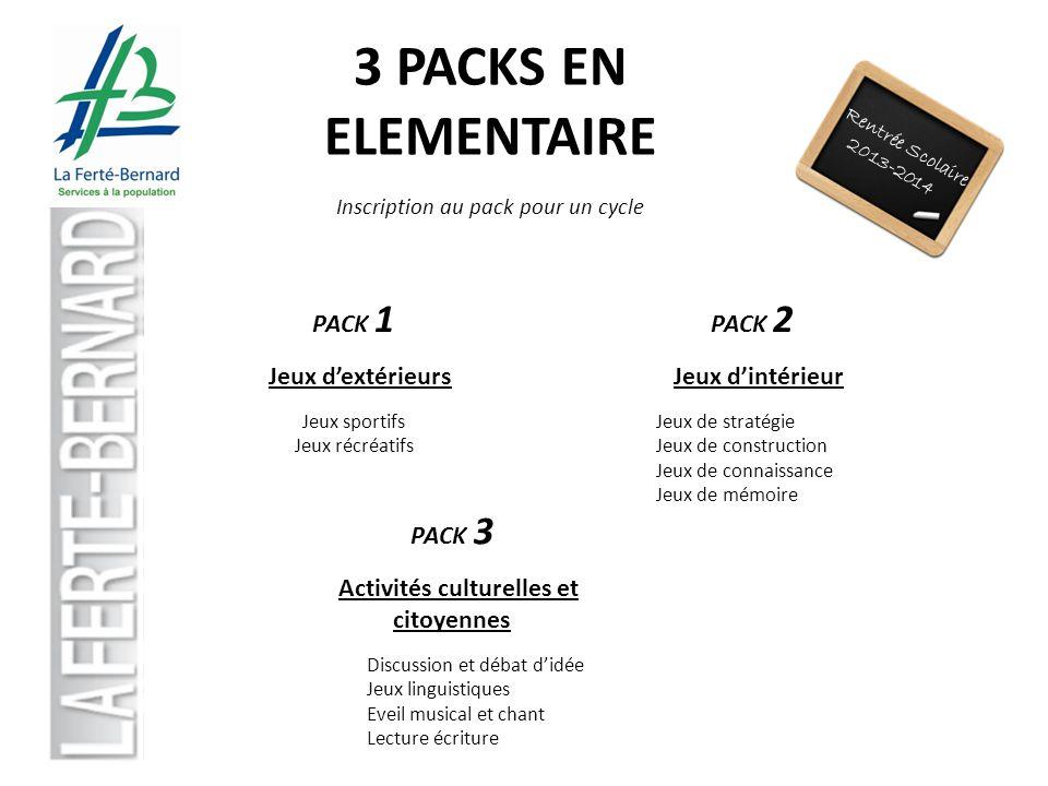 Rentrée Scolaire 2013-2014 3 PACKS EN ELEMENTAIRE PACK 1 Jeux dextérieurs Jeux sportifs Jeux récréatifs Inscription au pack pour un cycle PACK 2 Jeux