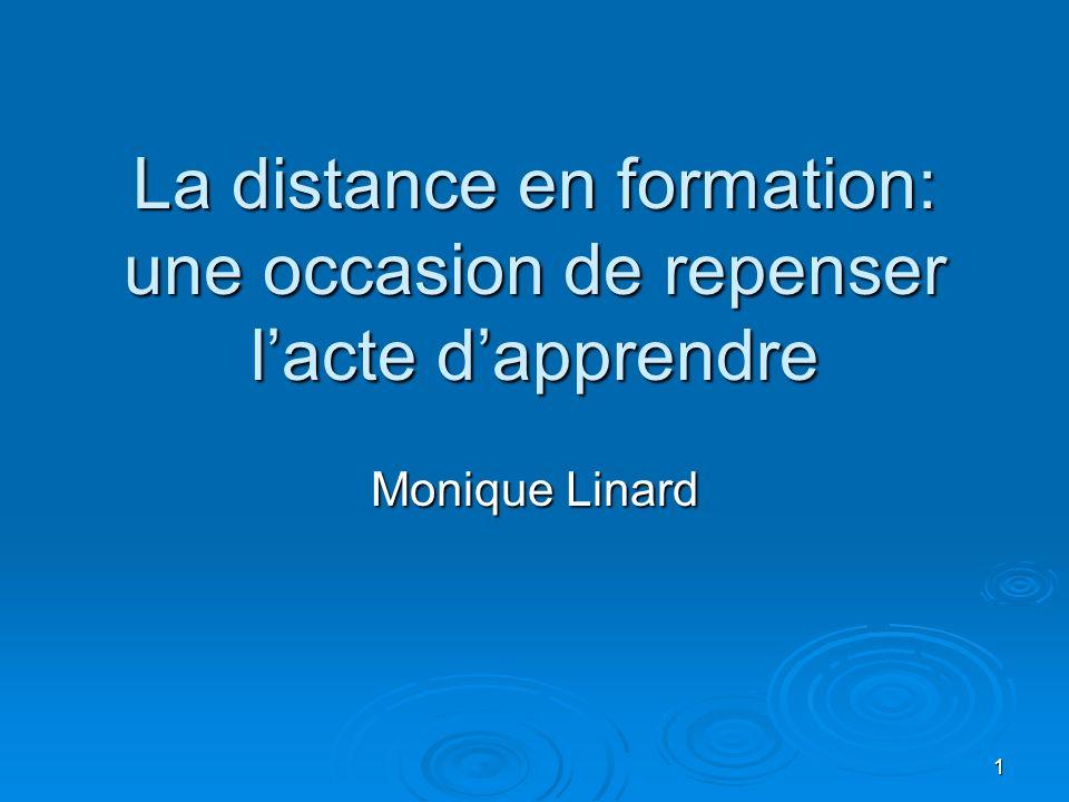 1 La distance en formation: une occasion de repenser lacte dapprendre Monique Linard