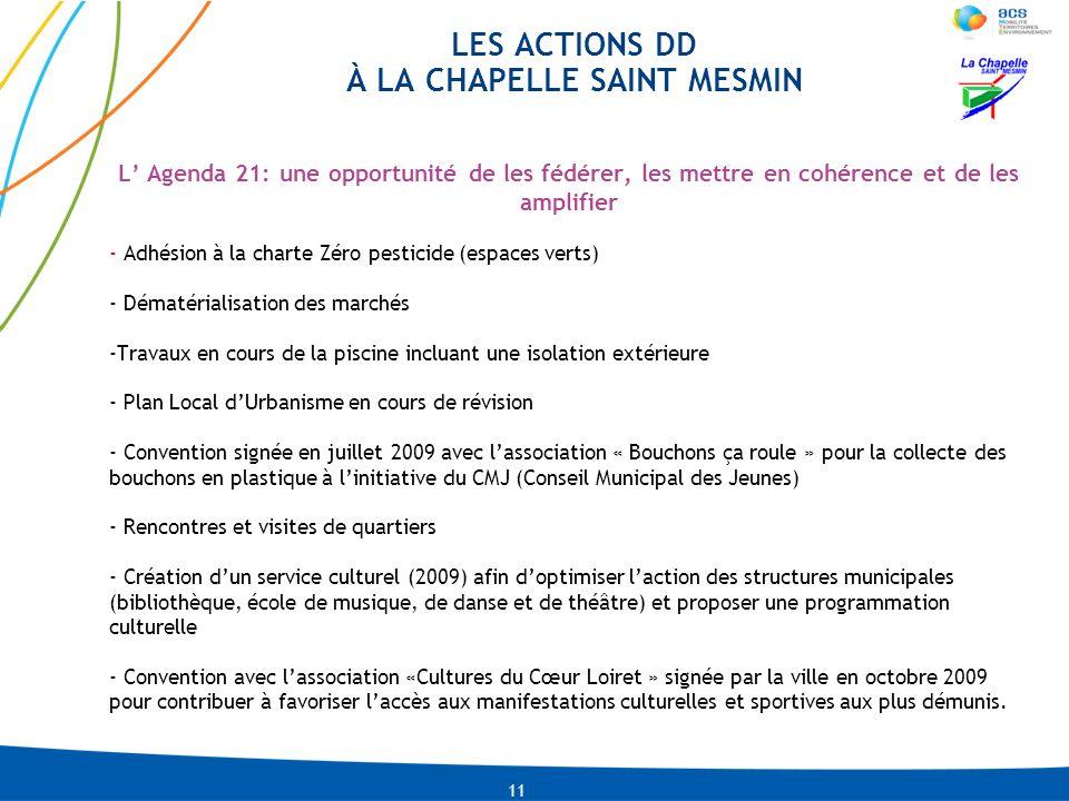 LNI-CMLACO-13-01-2009 PRE-0002-IDU04-2010 LES ACTIONS DD À LA CHAPELLE SAINT MESMIN 11 L Agenda 21: une opportunité de les fédérer, les mettre en cohé
