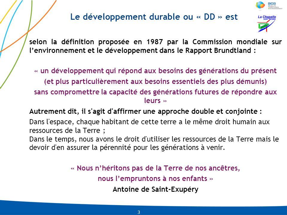 LNI-CMLACO-13-01-2009 PRE-0002-IDU04-2010 Le DD est 4 un développement économique et social respectueux de l environnement « Trois piliers » sont à prendre en compte, par les collectivités, les entreprises et les individus.