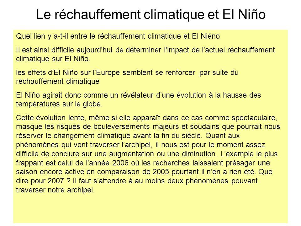 Le réchauffement climatique et El Niño Quel lien y a-t-il entre le réchauffement climatique et El Niéno Il est ainsi difficile aujourdhui de détermine