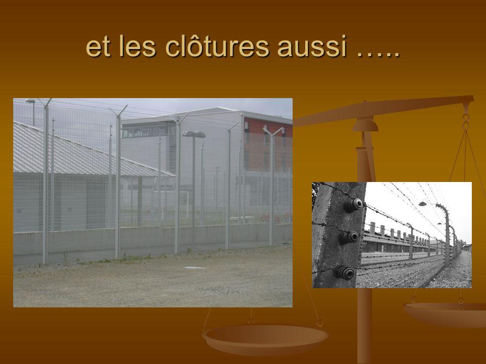 et les clôtures aussi …..