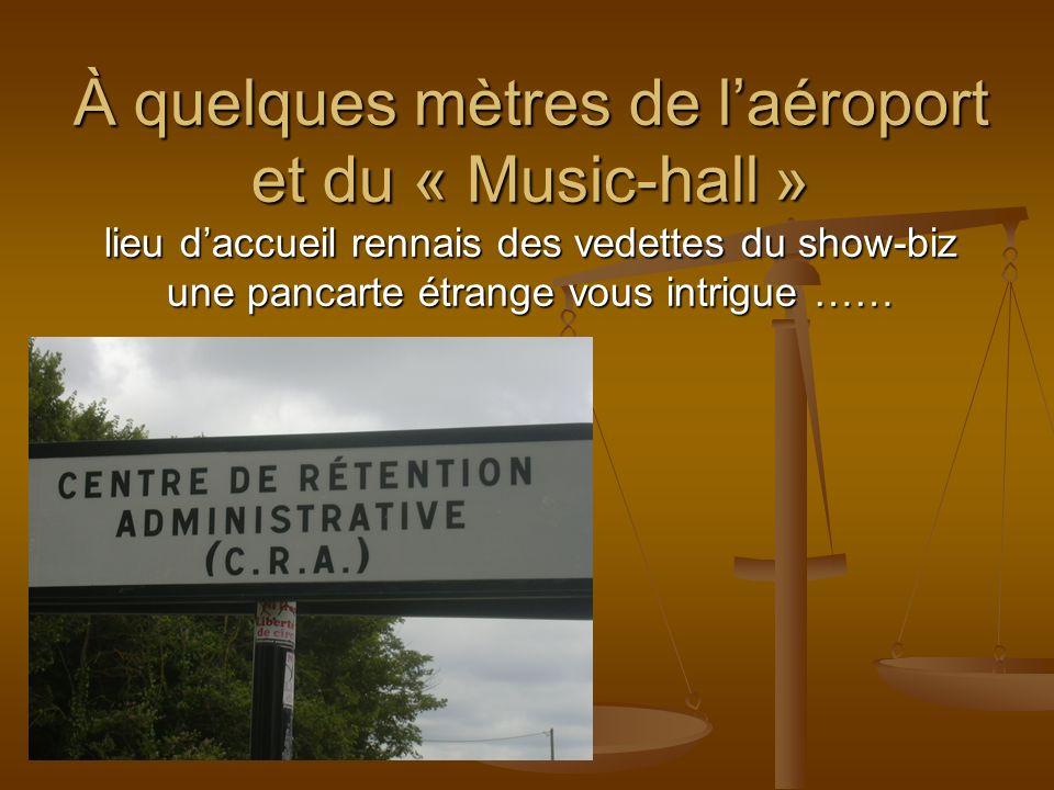 À quelques mètres de laéroport et du « Music-hall » lieu daccueil rennais des vedettes du show-biz une pancarte étrange vous intrigue ……