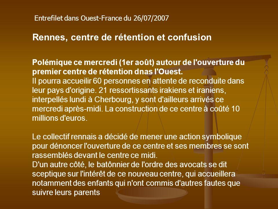 Rennes, centre de rétention et confusion Polémique ce mercredi (1er août) autour de l ouverture du premier centre de rétention dnas l Ouest.