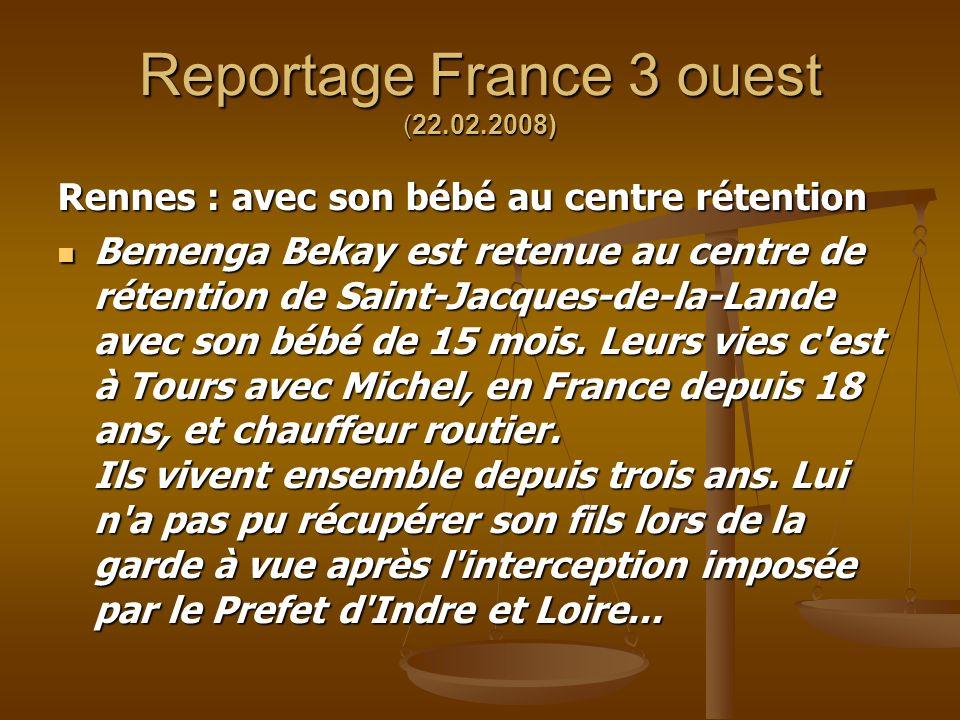 Reportage France 3 ouest (22.02.2008) Rennes : avec son bébé au centre rétention Bemenga Bekay est retenue au centre de rétention de Saint-Jacques-de-la-Lande avec son bébé de 15 mois.