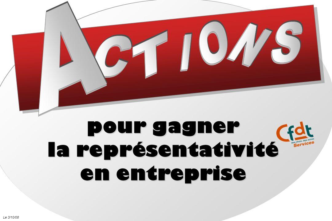 pour gagner la représentativité en entreprise pour gagner la représentativité en entreprise Le 3/10/08